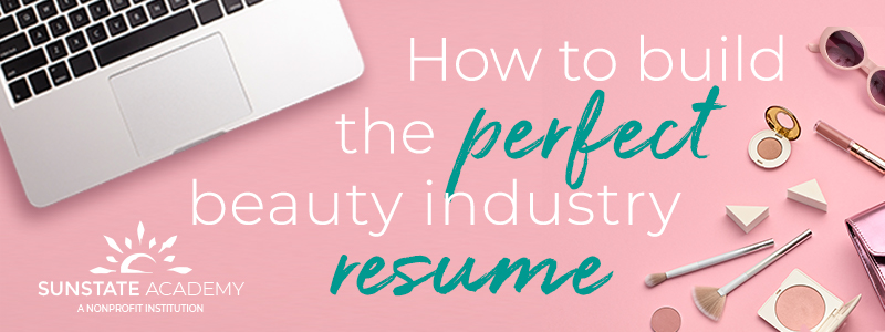 How to Build the Perfect Beauty Industry Resume